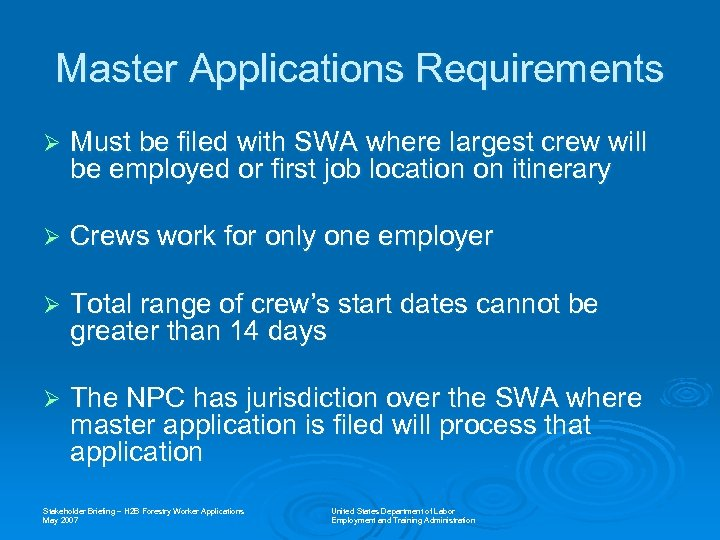 Master Applications Requirements Ø Must be filed with SWA where largest crew will be