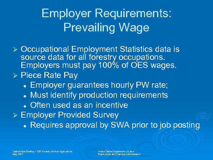 Employer Requirements: Prevailing Wage Occupational Employment Statistics data is source data for all forestry