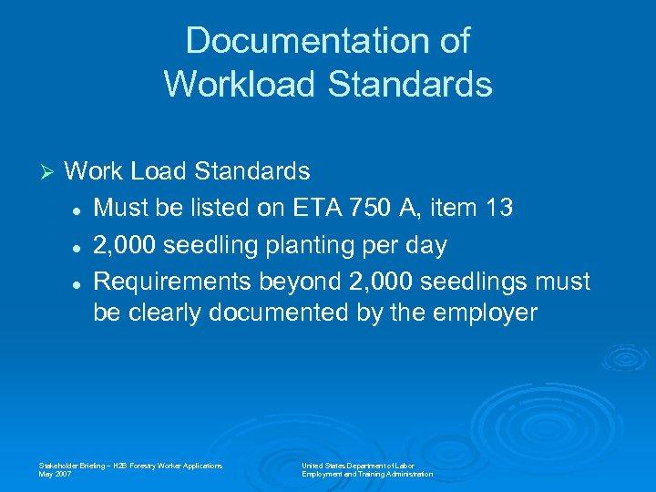 Documentation of Workload Standards Ø Work Load Standards l Must be listed on ETA