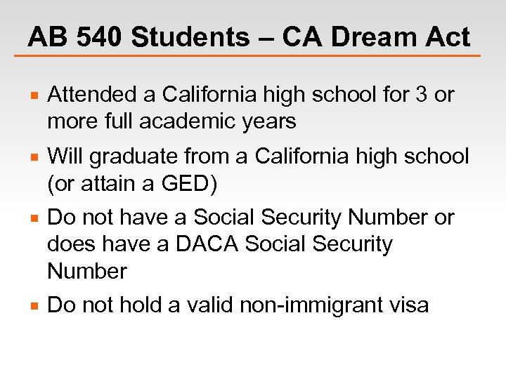 AB 540 Students – CA Dream Act Attended a California high school for 3