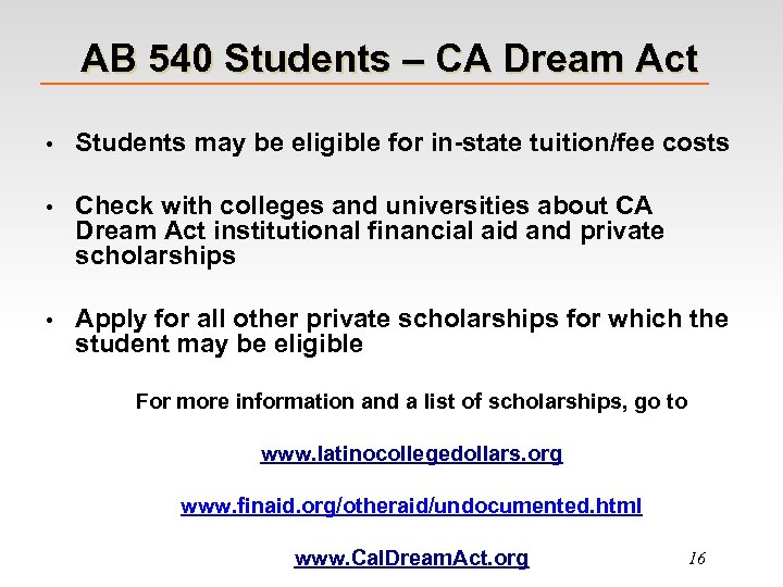 AB 540 Students – CA Dream Act • Students may be eligible for in-state