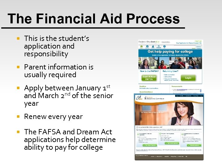 The Financial Aid Process This is the student's application and responsibility Parent information is