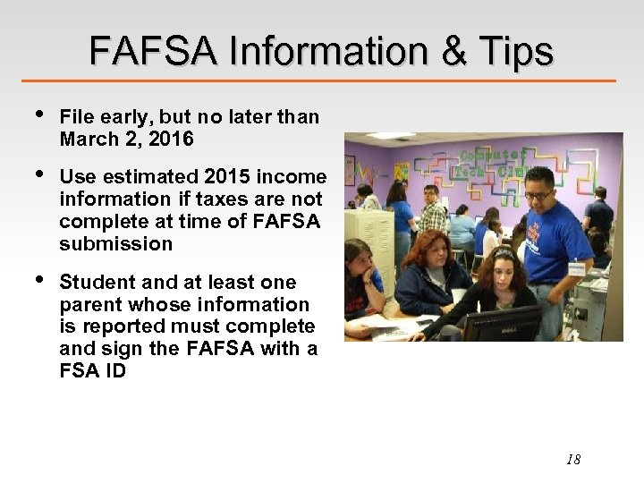 FAFSA Information & Tips • File early, but no later than March 2, 2016