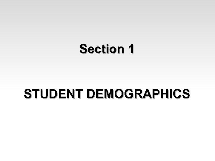 Section 1 STUDENT DEMOGRAPHICS