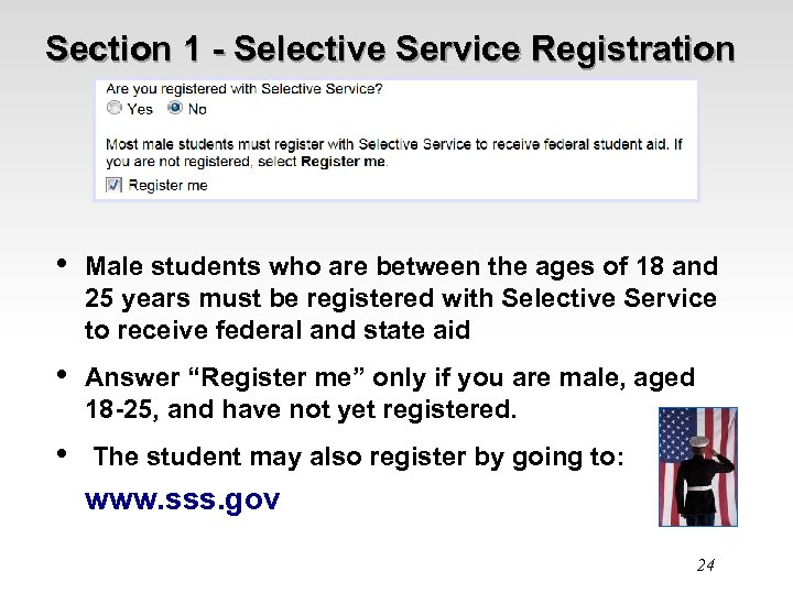Section 1 - Selective Service Registration • Male students who are between the ages