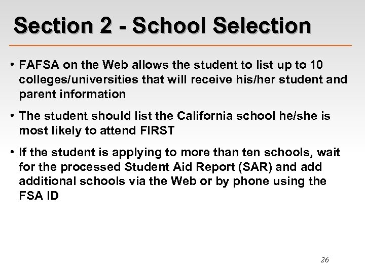 Section 2 - School Selection • FAFSA on the Web allows the student to