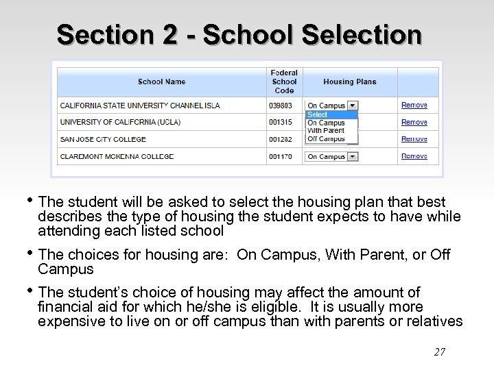 Section 2 - School Selection • The student will be asked to select the