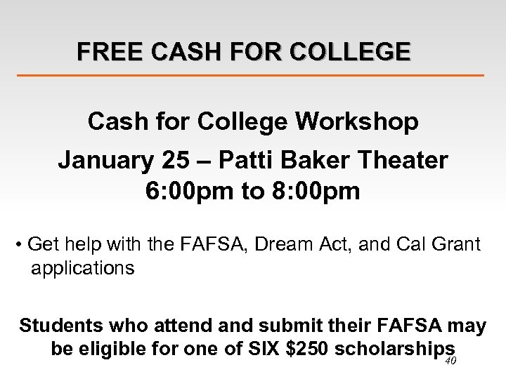 FREE CASH FOR COLLEGE Cash for College Workshop January 25 – Patti Baker Theater