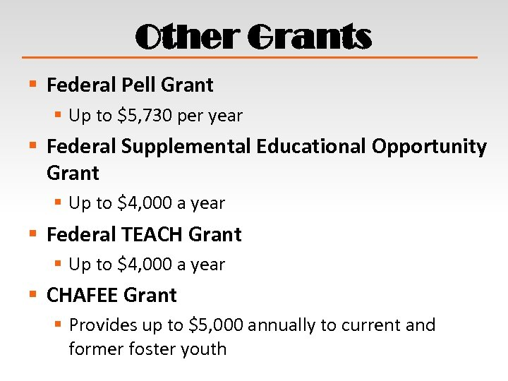 Other Grants § Federal Pell Grant § Up to $5, 730 per year §