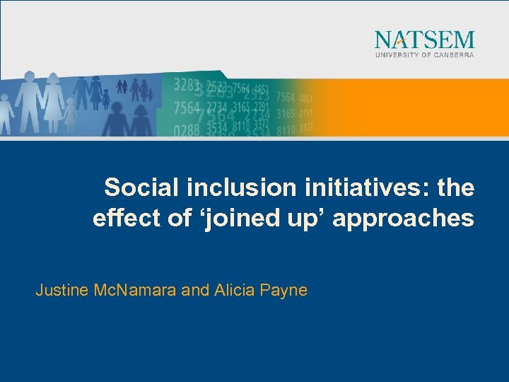 Social inclusion initiatives: the effect of 'joined up' approaches Justine Mc. Namara and Alicia