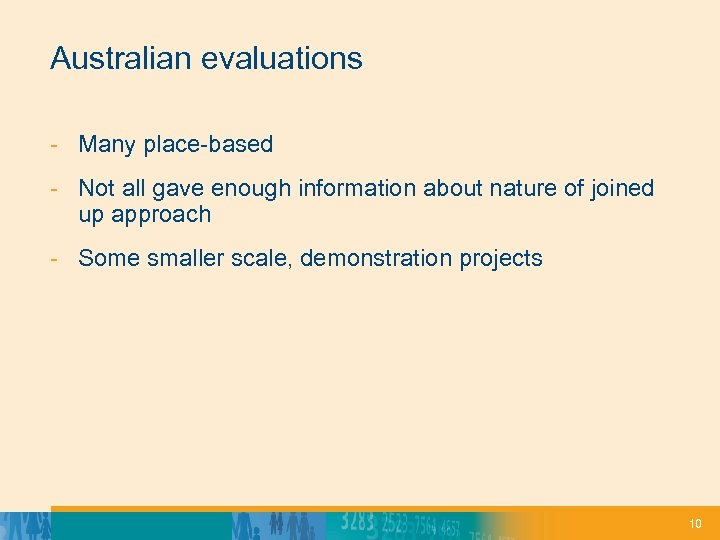 Australian evaluations - Many place-based - Not all gave enough information about nature of