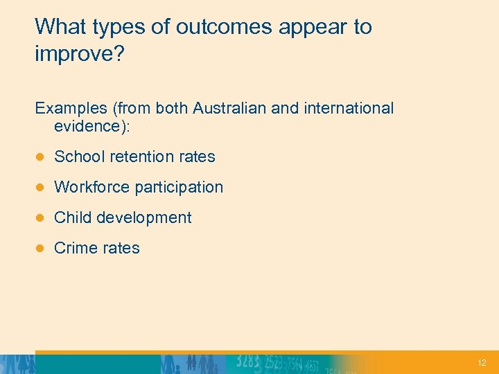 What types of outcomes appear to improve? Examples (from both Australian and international evidence):