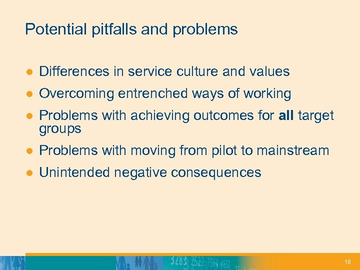 Potential pitfalls and problems ● Differences in service culture and values ● Overcoming entrenched