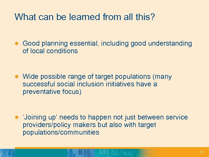 What can be learned from all this? ● Good planning essential, including good understanding