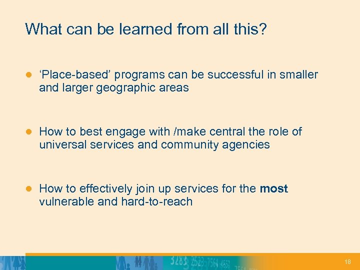 What can be learned from all this? ● 'Place-based' programs can be successful in