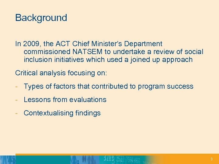 Background In 2009, the ACT Chief Minister's Department commissioned NATSEM to undertake a review