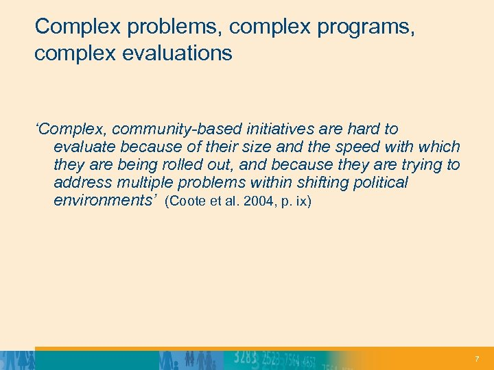 Complex problems, complex programs, complex evaluations 'Complex, community-based initiatives are hard to evaluate because