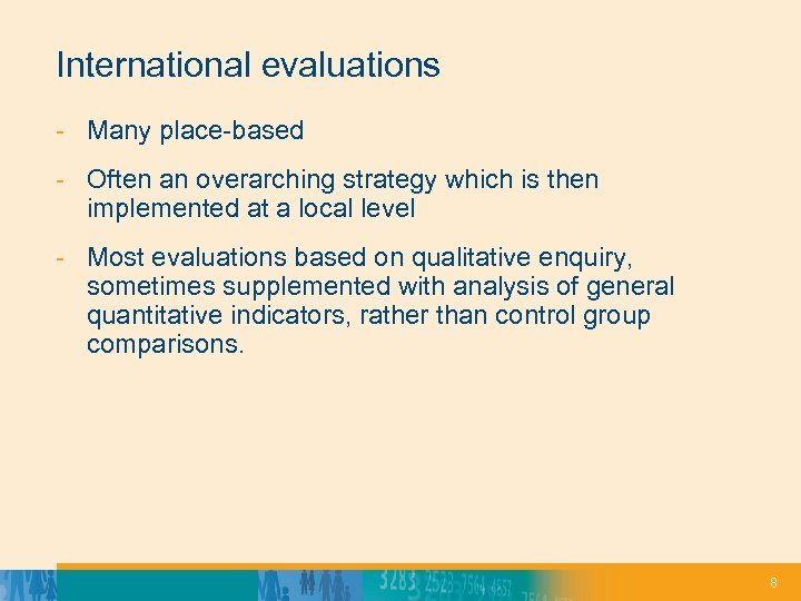 International evaluations - Many place-based - Often an overarching strategy which is then implemented