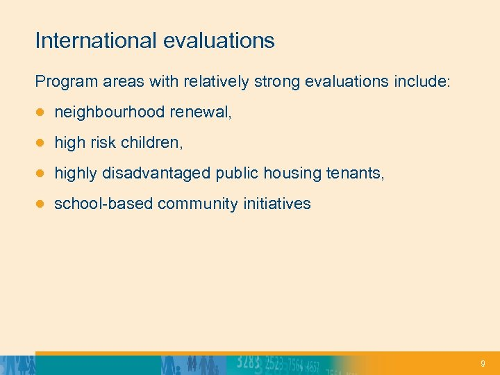 International evaluations Program areas with relatively strong evaluations include: ● neighbourhood renewal, ● high