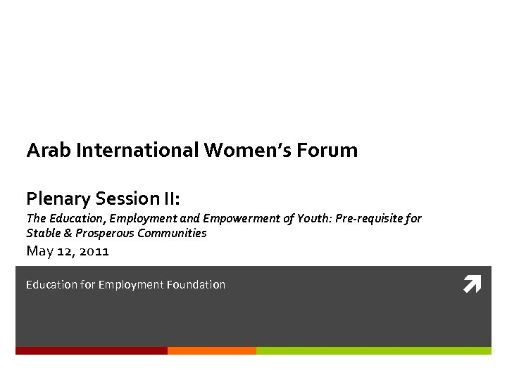 Arab International Women's Forum Plenary Session II: The Education, Employment and Empowerment of Youth: