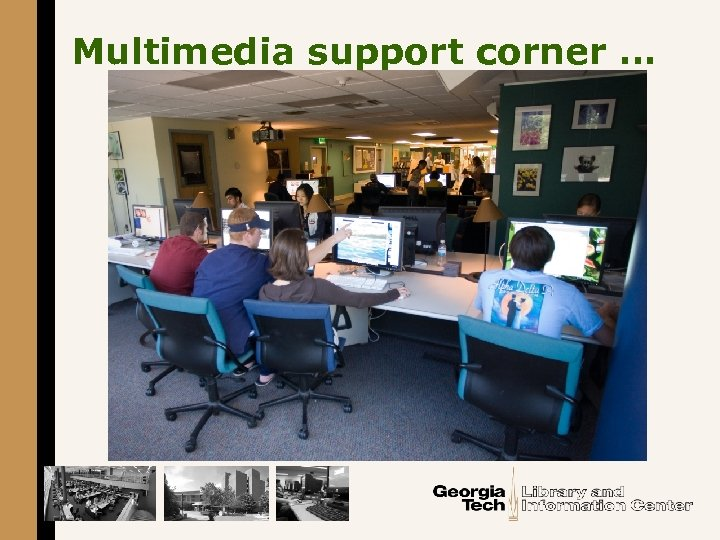 Multimedia support corner …