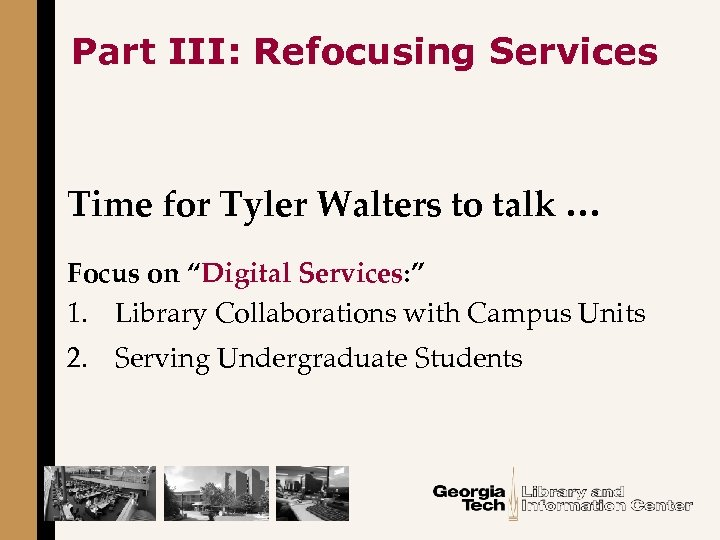 """Part III: Refocusing Services Time for Tyler Walters to talk … Focus on """"Digital"""