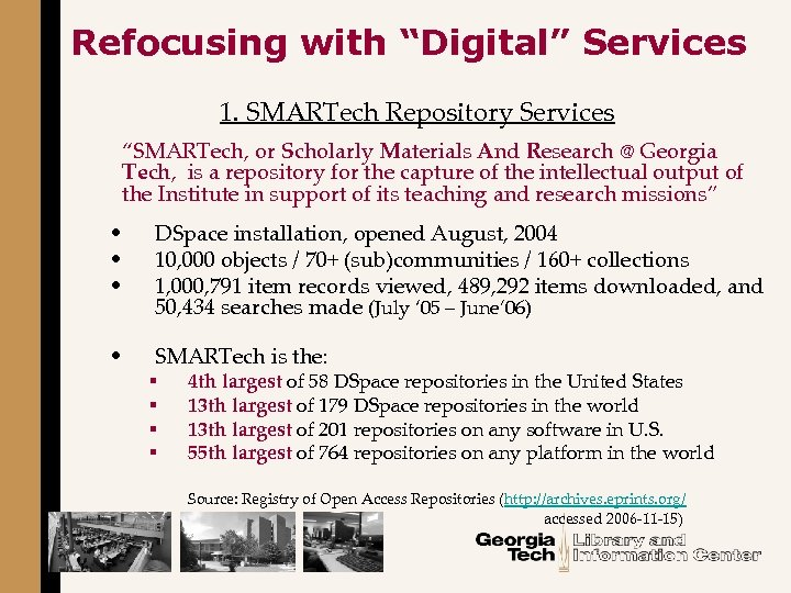 """Refocusing with """"Digital"""" Services 1. SMARTech Repository Services """"SMARTech, or Scholarly Materials And Research"""