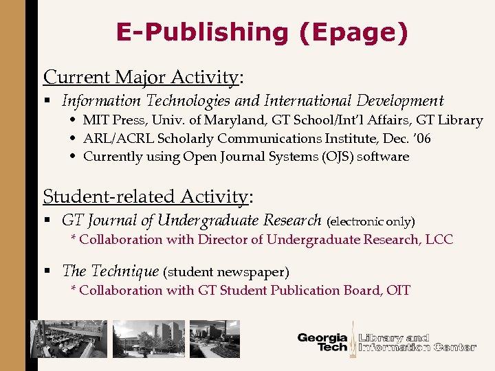 E-Publishing (Epage) Current Major Activity: § Information Technologies and International Development • MIT Press,