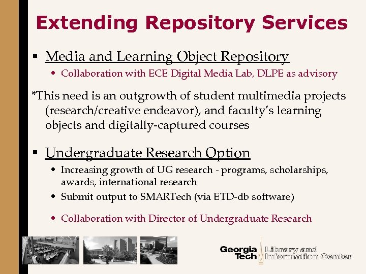 Extending Repository Services § Media and Learning Object Repository • Collaboration with ECE Digital