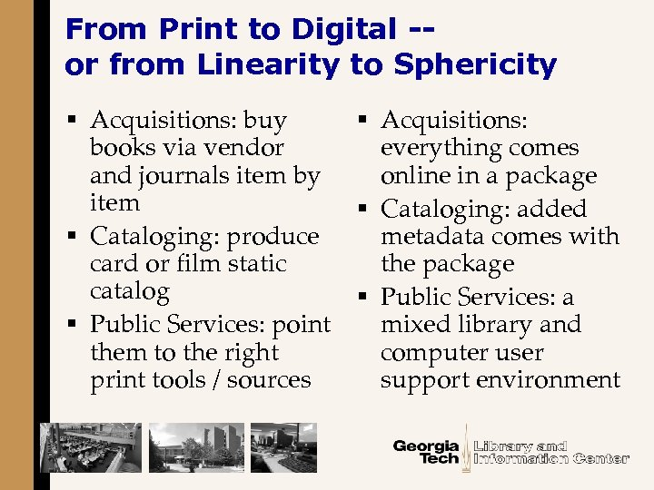 From Print to Digital -or from Linearity to Sphericity § Acquisitions: buy § Acquisitions: