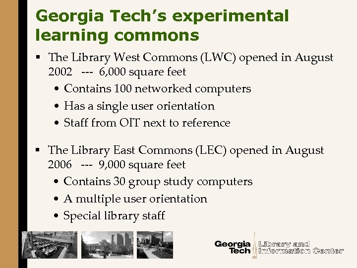 Georgia Tech's experimental learning commons § The Library West Commons (LWC) opened in August