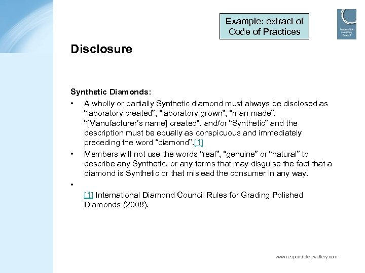 Example: extract of Code of Practices Disclosure Synthetic Diamonds: • A wholly or partially