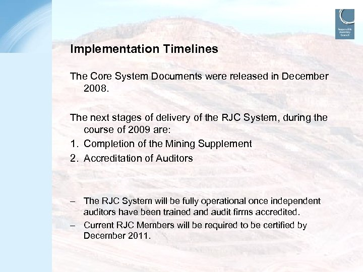 Implementation Timelines The Core System Documents were released in December 2008. The next stages