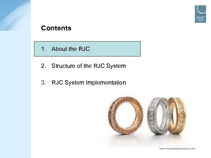 Contents 1. About the RJC 2. Structure of the RJC System 3. RJC System