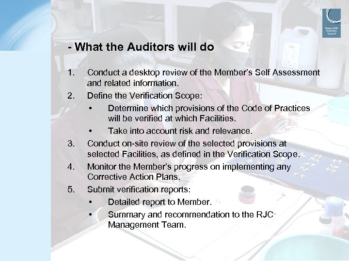 - What the Auditors will do 1. 2. 3. 4. 5. Conduct a desktop