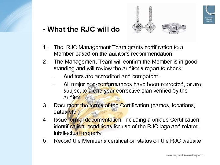 - What the RJC will do 1. 2. 3. 4. 5. The RJC Management