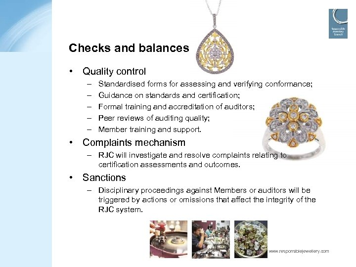 Checks and balances • Quality control – – – Standardised forms for assessing and