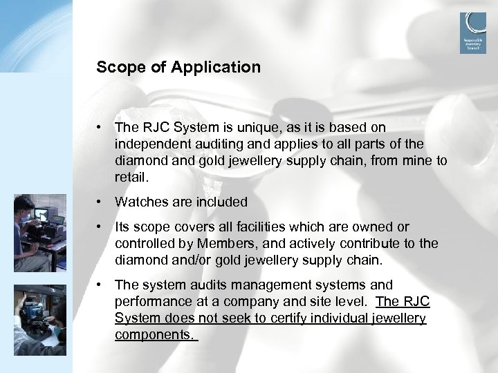 Scope of Application • The RJC System is unique, as it is based on