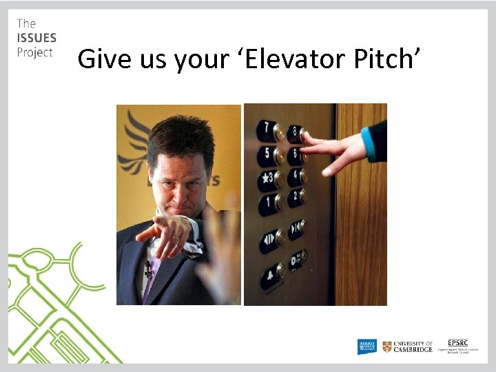 Give us your 'Elevator Pitch'