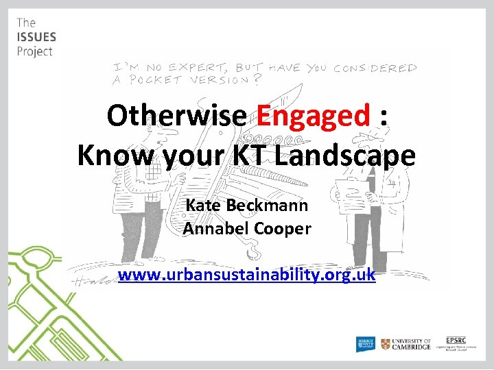 Otherwise Engaged : Know your KT Landscape Kate Beckmann Annabel Cooper www. urbansustainability. org.