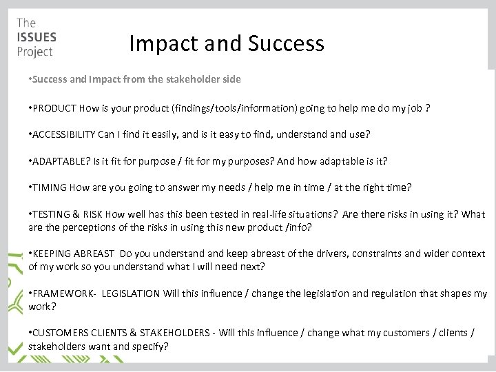 Impact and Success • Success and Impact from the stakeholder side • PRODUCT How