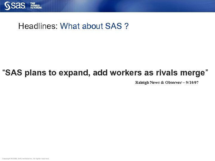 "Headlines: What about SAS ? ""SAS plans to expand, add workers as rivals merge"""