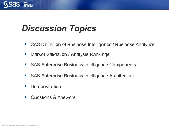 Discussion Topics § SAS Definition of Business Intelligence / Business Analytics § Market Validation