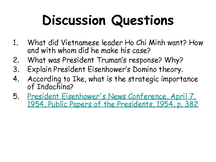 Discussion Questions 1. 2. 3. 4. 5. What did Vietnamese leader Ho Chi Minh