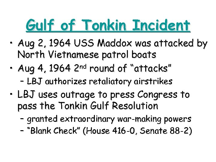 Gulf of Tonkin Incident • Aug 2, 1964 USS Maddox was attacked by North
