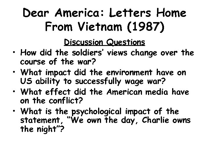 Dear America: Letters Home From Vietnam (1987) • • Discussion Questions How did the