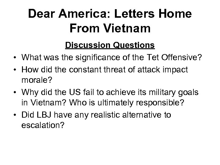 Dear America: Letters Home From Vietnam • • Discussion Questions What was the significance