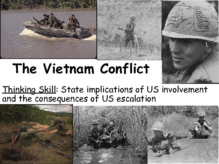 The Vietnam Conflict Thinking Skill: State implications of US involvement and the consequences of