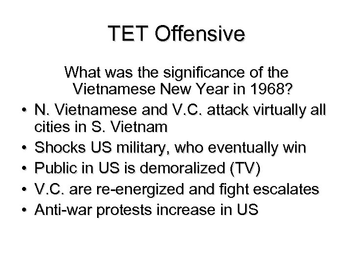 TET Offensive • • • What was the significance of the Vietnamese New Year