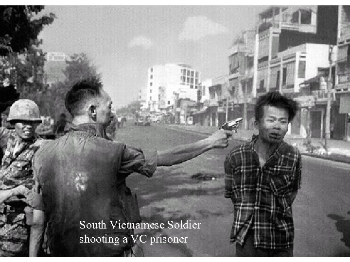 South Vietnamese Soldier shooting a VC prisoner